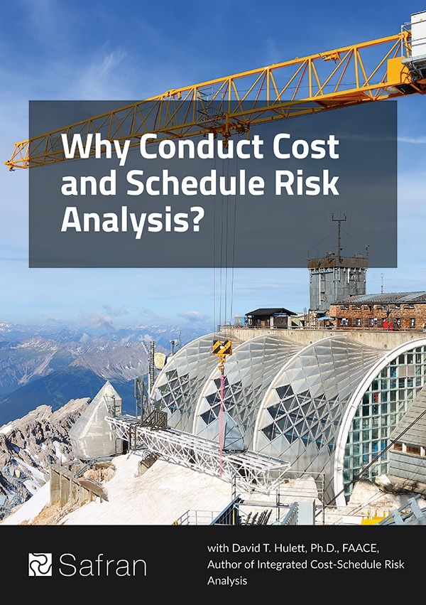 Why Conduct Cost and Schedule Risk Analysis